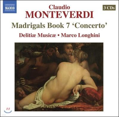 Delitiae Musicae 몬테베르디: 마드리갈 7권 (Monteverdi: Il settimo Libro de Madrigali 'Concerto', 1619)