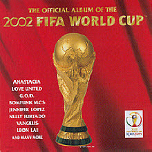 V.A. - The Official Album Of The 2002 FIFA World Cup ()