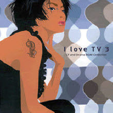 V.A. - I Love TV Vol.3 - CF And Drama BGM Collection