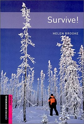 Oxford Bookworms Library Starter : Survive!