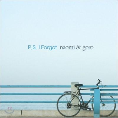 Naomi & Goro - P.S. I Forgot