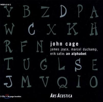 존 케이지: 제임스 조이스, 마르셀 뒤샹, 에릭 사티: 알파벳 (John Cage: James Joyce, Marcel Duchamp, Erik Satie: An Alphabet)