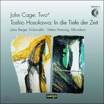 Julius Berger / Stefan Hussong 존 케이지: Two4 / 도시오 호소카와: 심연의 시간 속으로 (Toshio Hosokawa: In Die Tiefe Der Zeit / John Cage: Two4)