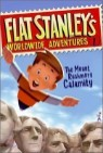 Flat Stanley's Worldwide Adventures #1 : The Mount Rushmore Calamity