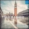 Sonatori de la Gioiosa Marca 거울 속의 비발디 - 여러 악기를 위한 협주곡집 (Vivaldi in a Mirror: Concertos for Instruments) 마르카의 유쾌한 음악가들