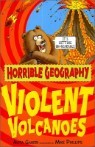 Horrible Geography : Violent Volcanoes