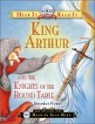 Hear It Read It : King Arthur and the Knights of the Round Table (Book+CD)