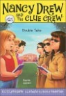 Nancy Drew and the Clue Crew #21 : Double Take
