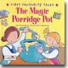 (First Favourite Tales) Magic Porridge Pot