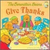 The Berenstain Bears : Give Thanks