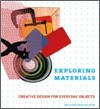 Exploring Materials : Creative Design for Everyday Objects