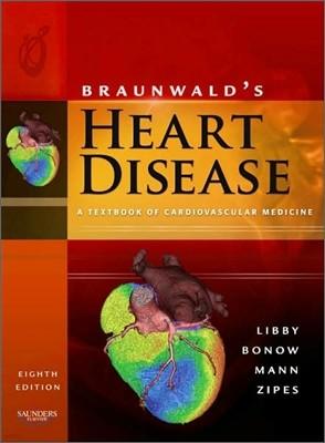 Braunwald's Heart Disease, 8/E (Single Volume)