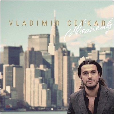 Vladimir Cetkar (블라디미르 체트카) - Heavenly
