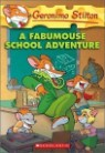 Geronimo Stilton #38 : A Fabumouse School Adventure