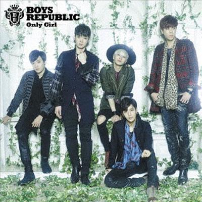 소년공화국 (Boys Republic) - Only Girl (Another Jacket) (초회한정반 B)