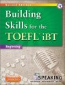 Building Skills for the TOEFL iBT Speaking : Beginning, 2/E
