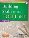 Building Skills for the TOEFL iBT Writing : Beginning, 2/E