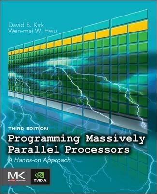 Programming Massively Parallel Processors, 3/E