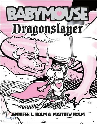 Babymouse #11 : Dragonslayer