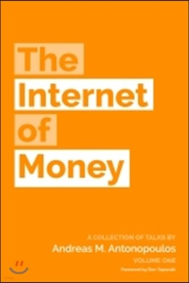 The Internet of Money: A Collection of Talks by Andreas M. Antonopoulos