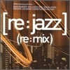[Re:Jazz] - (Re:Mix)