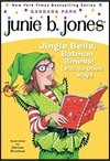 Junie B. Jones #25 (First Grader) : Jingle Bells, Batman Smells! (P.s. So Does May.)