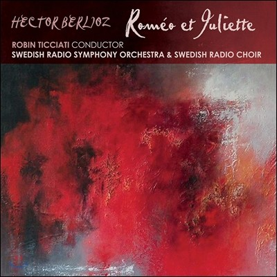 Robin Ticciati 베를리오즈 에디션 4집: 로미오와 줄리엣 (Berlioz: Romeo et Juliette Op.17) 로빈 티치아티, 스웨덴 방송 교향악단
