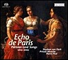 Echo De Paris - Parisian Love Songs 1610-1660