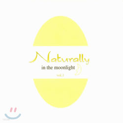 Naturally Vol.1 - In The Moonlight