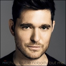 Michael Buble (����Ŭ �κ?) - Nobody But Me [Deluxe Limited Edition]