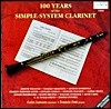 100 Years Of Simple-System Clarinet
