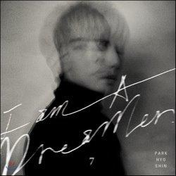 ��ȿ�� 7�� - I am A Dreamer