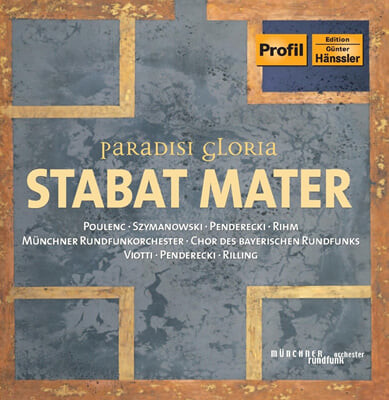 Helmuth Rilling 펜데레츠키 / 폴랑 / 심마노브스키 / 림: 스타바트 마테르 (Penderecki / Poulenc / Szymanowsky / Rihm : Stabat Mater)