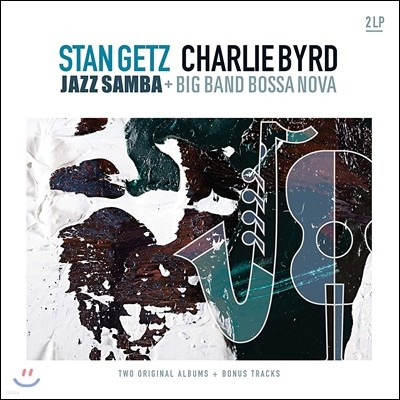 Stan Getz & Charlie Byrd (스탄 게츠, 찰리 버드) - Jazz Samba & Big Band Bossa Nova [2LP]