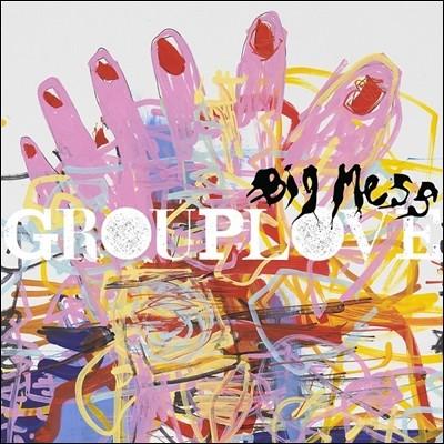Grouplove (그룹러브) - Big Mess