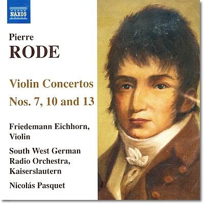 Friedemann Eichhorn 피에르 로드: 바이올린 협주곡 7번 10번 13번 (Pierre Rode: Violin Concerto Nos. 7, 10 & 13)