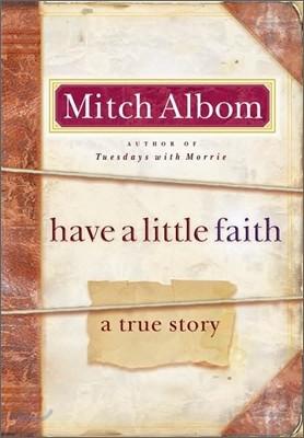 Have a Little Faith : A True Story