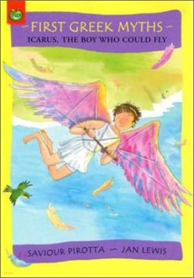 First Greek Myths 5 : Icarus, the Boy Who Could Fly