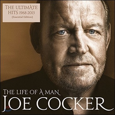 Joe Cocker (조 카커) - The Life Of A Man: The Ultimate Hits 1968-2013 [Essential Edition]