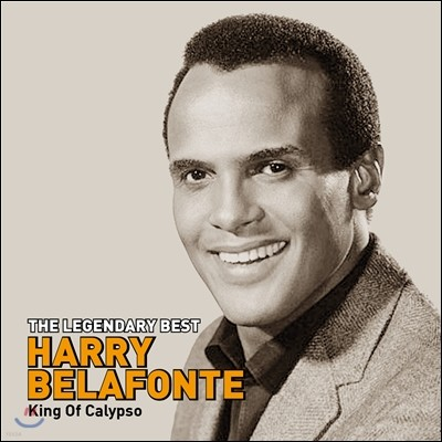 Harry Belafonte (해리 벨라폰테) - The Legendary Best : King of Calypso
