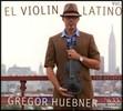 Gregor Huebner (그레고르 휘브너) - El Violin Latino Vol. 2