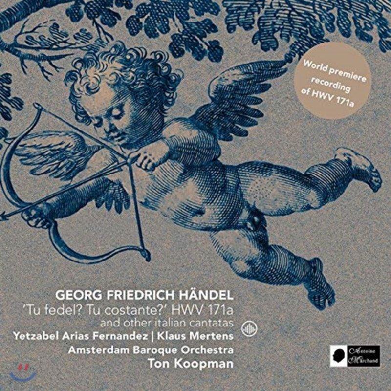 Ton Koopman / Klaus Mertens 헨델: '당신은 변함없나요?' & 이탈리아 칸타타 모음집 (Handel: 'Tu Fedel? Tu Costante?' HWV 171a & Other Italian Cantatas) 클라우스 메르텐스, 톤 쿠프만