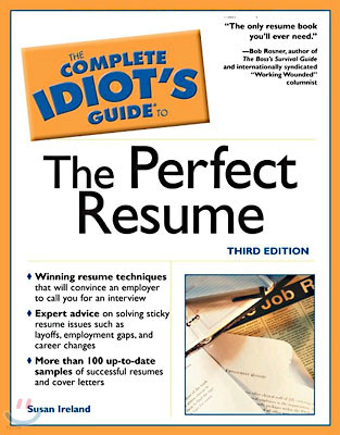 The Complete Idiot's Guide to the Perfect Resume