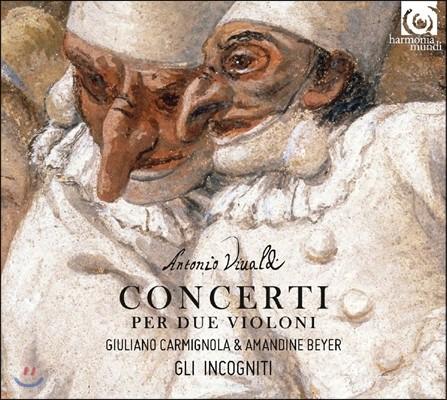 Giuliano Carmignola / Amandine Beyer 비발디: 2대의 바이올린 협주곡 RV 505, 507, 510, 513, 527, 529