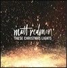Matt Redman (매트 레드맨) - These Christmas Lights (디즈 크리스마스 라이츠)