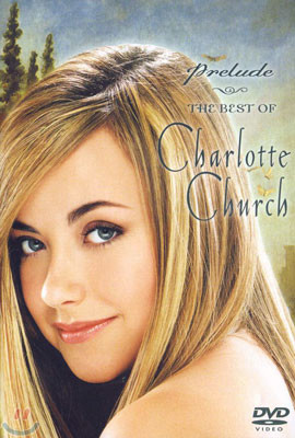 Charlotte Church - Prelude : The Best Of Charlotte Church
