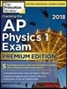The Princeton Review Cracking the AP Physics 1 Exam 2018