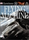 DK Eyewitness : Flying Machine