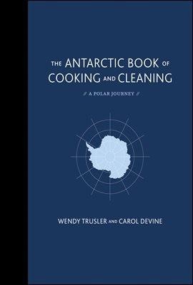 The Antarctic Book of Cooking and Cleaning