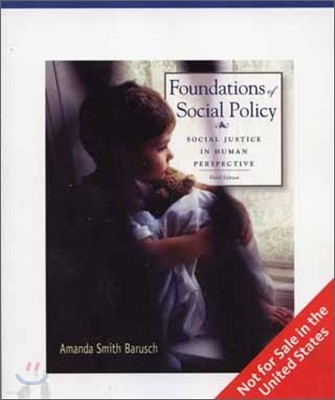 Foundations of Social Policy : Social Justice in Human Perspective, 3/E